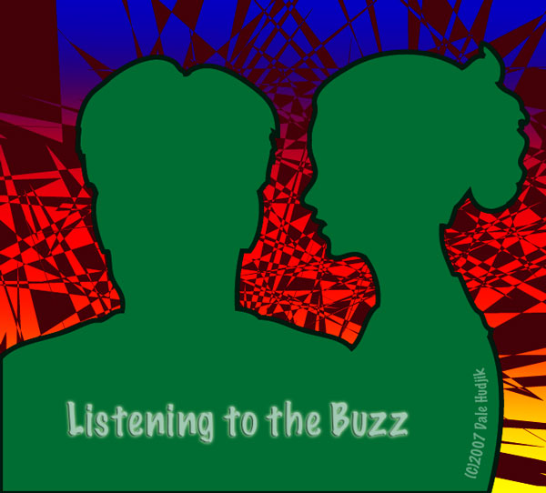 listening to the buzz